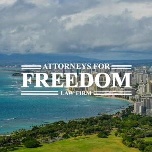 The Attorneys For Freedom Law Firm Waipahu Hawaii